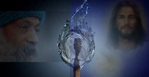 Osho and Jesus - Fire and water, the beginning and the end of a transformation